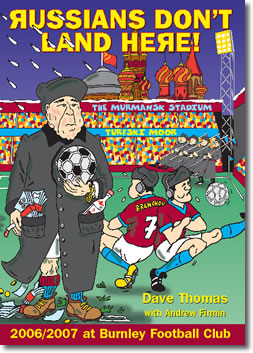 Russians Don't Land Here 2006/2007 at Burnley Football Club by Dave Thomas